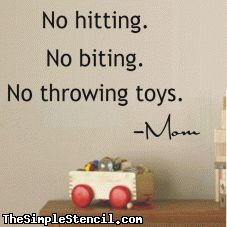 No hitting No biting No throwing toys! -Mom | Wall Lettering => Great idea!!! :)