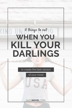 """You've probably heard the phrase """"Kill Your Darlings"""", but do you know what it means and how to put it into action without losing your mind? Check out this article from ShesNovel.com to learn more!"""