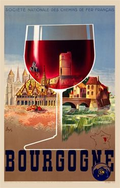Bourgogne 1930 France - Beautiful Vintage Poster Reproductions. This vertical French travel poster features a glass of red wine and behind i...
