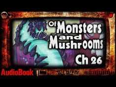 Of Monsters and Mushrooms, Ch. 26 🎙️ a Funny Interdimensional Book Serie...