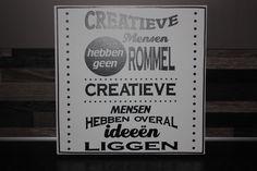 Deze tekst op een canvasdoek gemaakt voor een creatief persoon, zodat hij dit doek op kan hangen in zijn werkruimte.