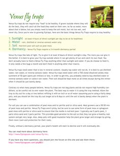 I stumble onto an answer to a question in yahoo about how to care for a venus fly trap. The answer was very good and detailed, and better yet, by an expert, so I decided to make a fact sheet using the information. I'm posting the fact sheet I made, and I'm also posting a link to the page where the actual author wrote it.