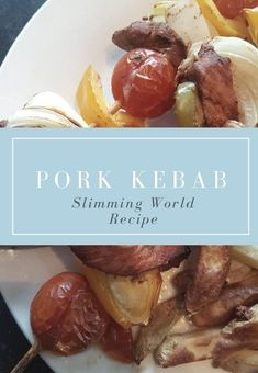 Pork Kebabs Slimming World Style - Oven or BBQ - Shell Louise Slimming World Pork Recipes, Kebabs, Winter Food, Main Meals, Tray Bakes, Fall Recipes, Barbecues, Bbq, Shell