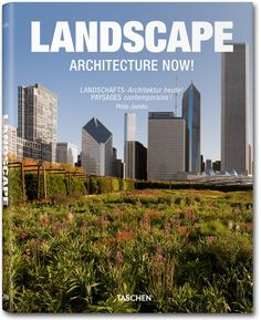 Landscape Architecture Now!. TASCHEN Books