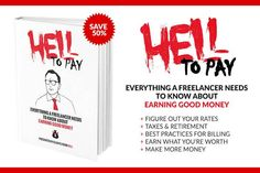 Clients from Hell Ebook: HELL TO PAY (Earning Good Money) - only $15!