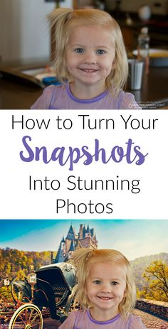 How to turn your snapshots into stunning photos. Sponsored.