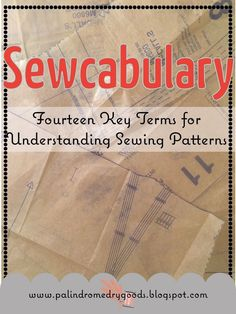 Sewing Techniques Couture Palindrome Dry Goods: Sewcabulary: Fourteen Key Terms for Understanding Patterns - Sewcabulary: Fourteen Key Terms for Understanding Sewing Patterns Sewing Terms, Sewing Lessons, Sewing Basics, Sewing Patterns Free, Sewing Hacks, Sewing Tutorials, Sewing Ideas, Clothes Patterns, Basic Sewing