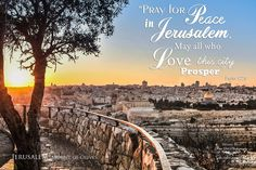 """An important #inspirational #scripture verse to always be mindful of: Psalm 122:6 """"Pray for the #peace of #Jerusalem. May all who #love this city #prosper."""""""