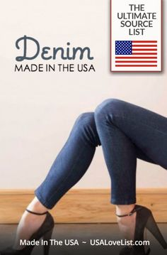 American Made Denim for men, women, and kids. Our ultimate source list for jeans made in the USA.