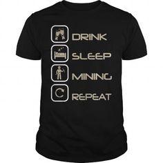 I Love Drink Sleep Mining Repeat Shirts & Tees