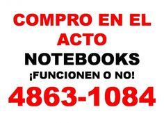 COMPRAMOS EN EL ACTO NET Y NOTEBOOKS COMPRO Y PAGO EN  EL ACTO NET Y  NOTEBOOKS  ¡¡ F .. http://barrio-norte.clasiar.com/notebooks-desde-1899-donde-lavalle-1772-local-16-te-4372-3444-id-235941