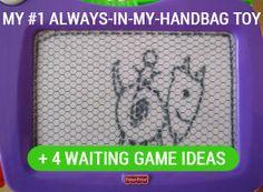 My #1 Always-In-My-Handbag Toy +4 Waiting Game Ideas