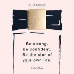 Be strong. Be confident. Be the star of your own life. #motivation #inspiration