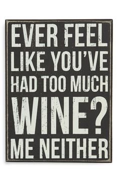 A cute wood box sign perfect for lovers of wine and sarcasm. #WineQuotes