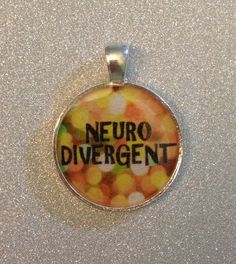 Hey, I found this really awesome Etsy listing at https://www.etsy.com/listing/201411081/neurodivergent-pendant-necklace-or