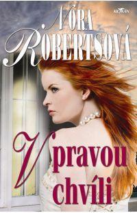 V pravou chvíli - Nora Roberts #alpress #noraroberts #bestseller #román #knihy