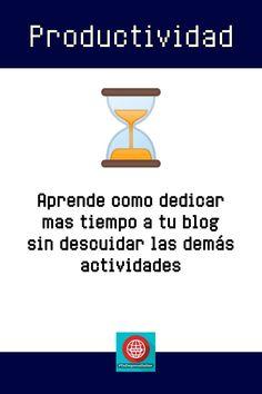 Aprende como dedicarle mas tiempo a tu blog sin descuidar tus actividades diarias Blog Tips, Daily Activities, Daily Journal