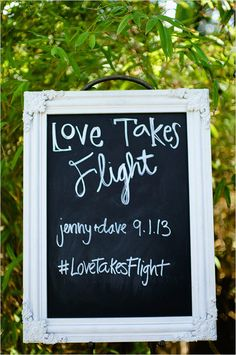 Love takes flight chalkboard ideas. Captured By: Janet Moscarello Photography ---> http://www.weddingchicks.com/2014/05/30/fill-your-wedding-with-beautiful-traditions/