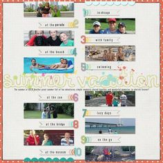 A Summer Vacation layout featuring photo highlights. Love this option for grouping photos together! Another must do summer layout!
