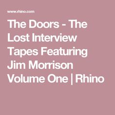 The Doors - The Lost Interview Tapes Featuring Jim Morrison Volume One Jim Morrison, Interview, Poetry, Lost, Doors, Poetry Books, Poem, Poems, Gate