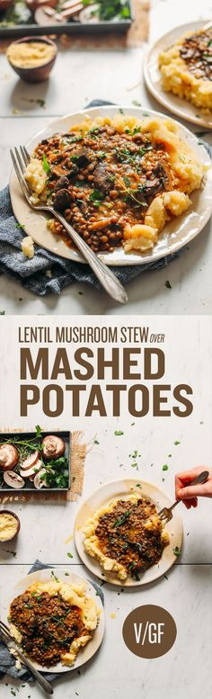 DELICIOUS Lentil Mushroom Stew Over Mashed Potatoes! BIG flavor, 10 ingredients, SUPER hearty - You can lose the olive oil and use veggie stock or almond milk in the mashed potatoes for oil-free. Vegan Foods, Vegan Dishes, Vegan Vegetarian, Vegetarian Recipes, Healthy Recipes, Lentil Recipes, Veggie Recipes, Whole Food Recipes, Cooking Recipes