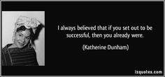 Katherine Dunham quotes - If you dance, you dance because you have to. Every dancer hurts, you know. Dance Quotes, Me Quotes, Circle Quotes, Famous Dancers, Always Believe, Famous Quotes, Black History, Picture Quotes, Proverbs