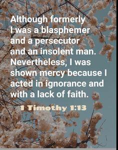 1 Timothy 1:13 1 Timothy, Acting, Faith, God, Outdoor, Dios, Outdoors, Allah, Outdoor Games