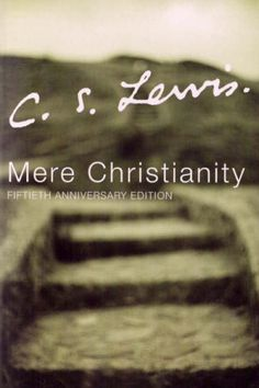 C.S. Lewis (1898-1963) Mere Christianity