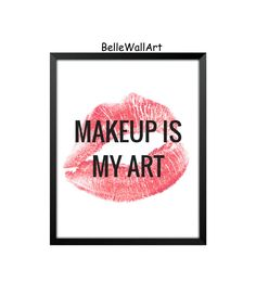 Makeup Is My Art, Typography Art, Black And White Quote, Makeup Art, Typographic Print, Makeup Quotes, Simple Wall Decor, Printable by BelleWallArt on Etsy https://www.etsy.com/listing/241717202/makeup-is-my-art-typography-art-black