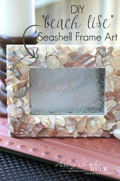 """DIY Seashell Frame Art with """"beach life"""" painted mirror! So easy (and thrifty! Seashell Picture Frames, Seashell Frame, Seashell Art, Seashell Crafts, Beach Crafts, Summer Crafts, Diy Picture Frame, Diy Framed Art, Cool Diy"""