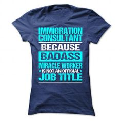 Awesome Shirt For Immigration Consultant T Shirts, Hoodies, Sweatshirts. CHECK PRICE ==► https://www.sunfrog.com/LifeStyle/Awesome-Shirt-For-Immigration-Consultant.html?41382