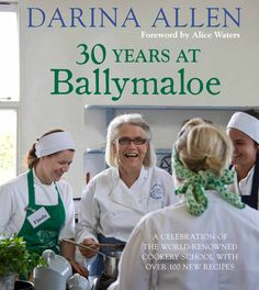 Kyle Books News - 30 Years at Ballymaloe available soon! Ballymaloe Cookery School, Alice Waters, Best Cookbooks, School Shopping, Reading Material, 30 Years, Eating Well, Over The Years, New Recipes