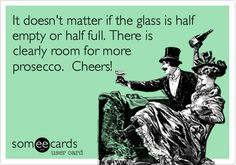 It doesn't matter if the glass is half empty or half full. There is clearly room for more prosecco. Cheers! #WineWednesday