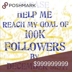 100,000 FOLLOW GAME!!!!! Please help me to reach my goal of 100k Followers by December 31!!!  Like, Share and Follow all that like this listing!  Let's all grow together  Indra  Awesome PFF's thanks for your continued support!!!  @94,500 12/18 9PM Posh Love Other