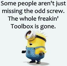 Missing the odd screw minions Cute Quotes, Funny Quotes, Funny Memes, Laugh Quotes, Cute Minions, Funny Minion, Minion Humor, Minions Minions, Haha Funny