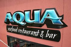 Brad Johnson Signs: AQUA - seafood restaurant & bar