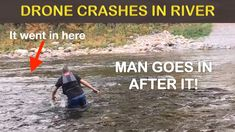 DRONE CRASHES INTO RIVER - Man goes in after it! - YouTube