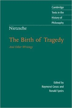 Nietzsche: The Birth of Tragedy and Other Writings (Cambridge Texts in the History of Philosophy): Amazon.co.uk: Friedrich Nietzsche: 9780521639873: Books