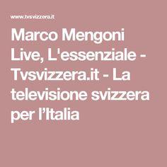 Marco Mengoni Live, L'essenziale - Tvsvizzera.it - La televisione svizzera per l'Italia