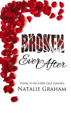 Broken Ever After by Natalie Graham, http://www.amazon.com/dp/B00FG91YN2/ref=cm_sw_r_pi_dp_IyIVsb0WF2EYR