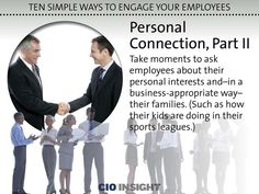 Ten Simple Ways to Engage Your Employees: Personal Connection, Part II