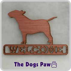 Bull Terrier Laser Welcome Sign