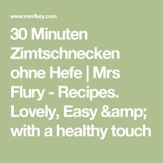 30 Minuten Zimtschnecken ohne Hefe | Mrs Flury - Recipes. Lovely, Easy & with a healthy touch