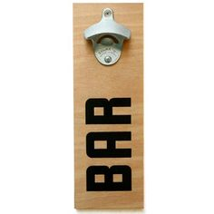 Buy a wall mount bottle opener and use scrapwood to make this bottle opener