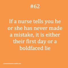 "So true!I wouldn't want to work with a peer who has ""never made a mistake! Mistake Quotes, Anonymous Confessions, Nurse Quotes, School Memes, Making Mistakes, So True, Told You So, Writing, Sayings"