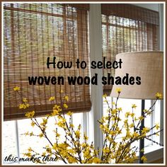 This Makes That: How to Select Woven Wood Shades