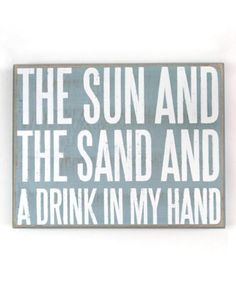 The Sun and The Sand & a DRINK in my Hand!
