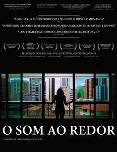 O Som ao Redor (Brasil, 2013) /  Neighbouring Sounds, Roteiro: Kleber Mendonça Filho. Um brilhante estudo sobre a atual sociedade brasileira.
