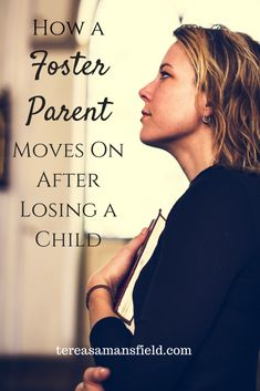 How A Foster Parent Moves On After Losing a Child - Tereasa Mansfield Parenting or child rearing is Step Parenting, Parenting Classes, Parenting Books, Parenting Quotes, Parenting Plan, Parenting Articles, Parenting Styles, Parenting Teenagers, Gentle Parenting