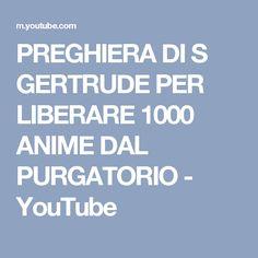 PREGHIERA DI S GERTRUDE PER LIBERARE 1000 ANIME DAL PURGATORIO - YouTube